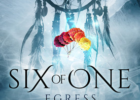 Six of One ~ Egress (Book 4) Cover!