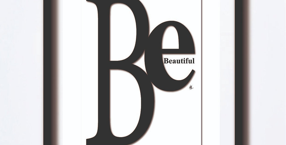 Be Beautiful Giclée