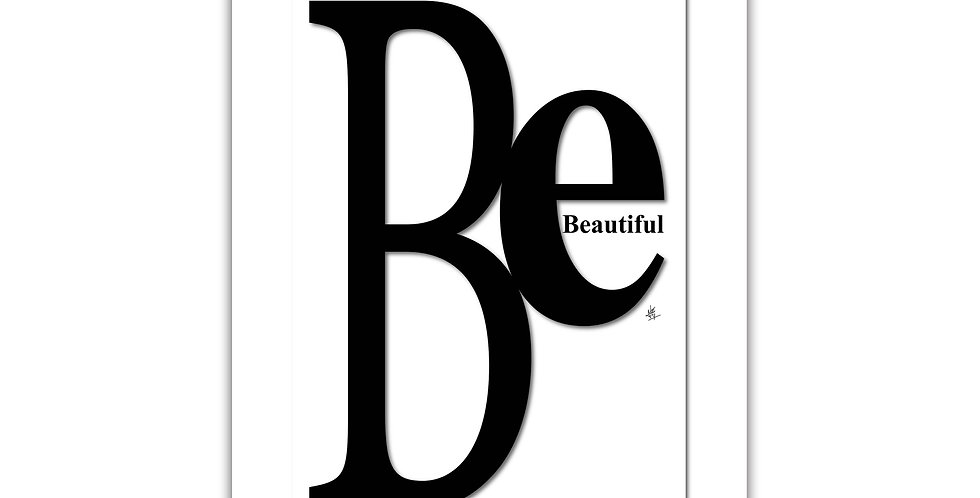 Be Beautiful Art print Giclée