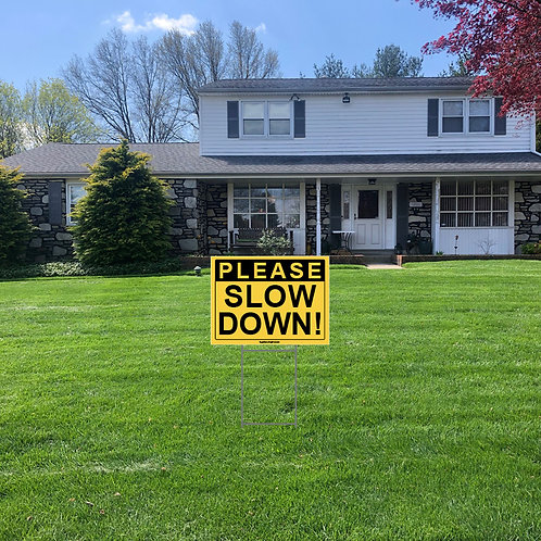 Slow Down Lawn Signs: 24 in w x 18 in h