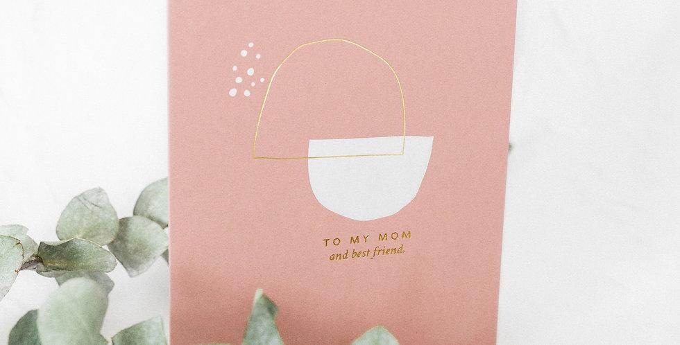 Mom Best Friend Card