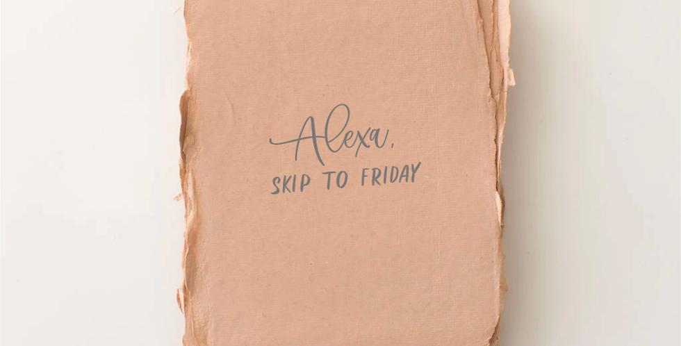 Alex, Skip To Friday Card