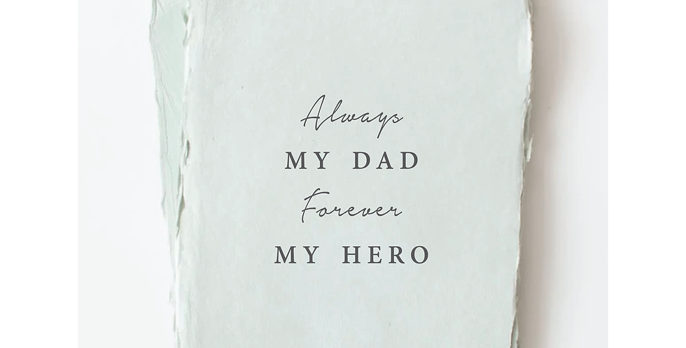 """""""Always My Dad. Forever My Hero."""" Father's Day Card"""