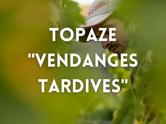 "Topaze ""Vendanges tardives"""