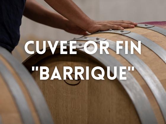 "Cuvée or fin ""Barrique"""