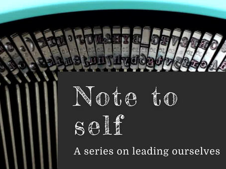 Note to self. A series on leading ourselves. Financial health - Part 2 Craig Meyer