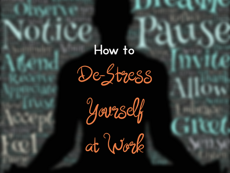 A Simple Way to De-Stress Yourself at Work