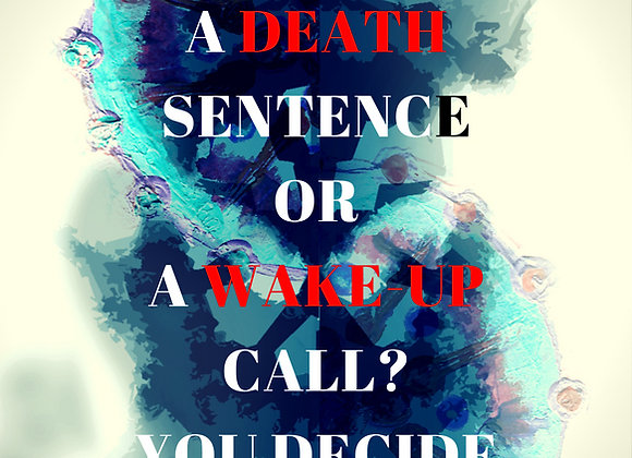 Cancer: A Death Sentence Or A Wake-Up Call? You Decide (Full Version)