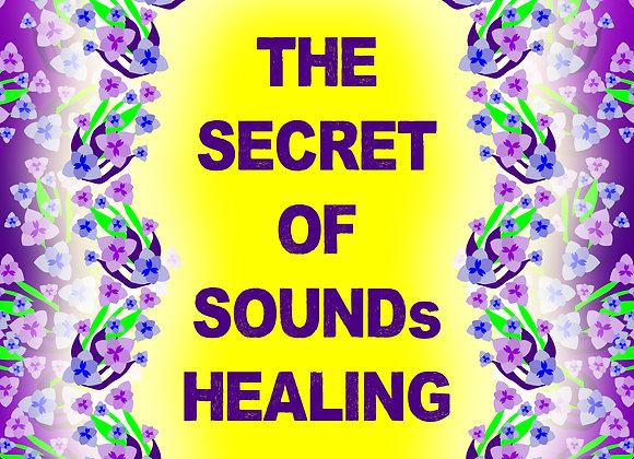 The Secret of SOUNDs Healing