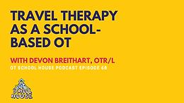 OTSH 68: Travel Therapy as a School-Based OT with Devon Breithart, OTR/L