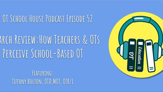 OT School House Podcast Episode 52 - Research Review: How Teachers & OTs Perceive School-Based OT