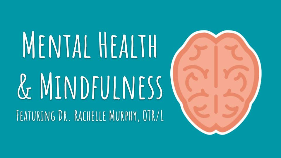 .75 PDU - Episode 7: Mental Health & Mindfulness in the classroom: An interview