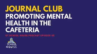 OTSH 65: Journal Club - Promoting Mental Health in the Cafeteria