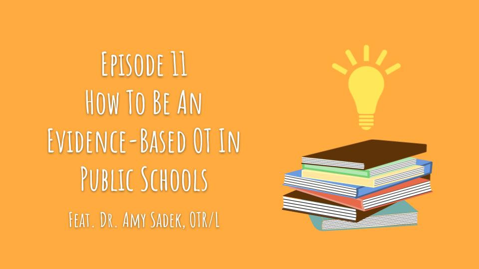 1 PDU - Episode 11: How To Be An Evidence-Based OT In Public Schools