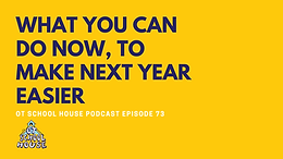 OTSH 73: 10 Things You Can Do Now, To Make Next Year Easier