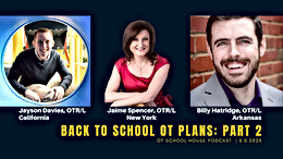 OT School House Podcast Episode 55: Back To School Plans During a Pandemic - Part 2
