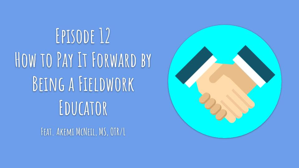 1 PDU - Episode 12: Paying It Forward By Being a Fieldwork Educator