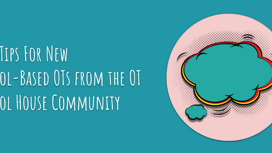 Top Tips For New School-Based OTs From the OT School House Community