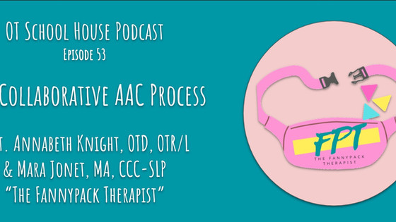 OT School House Podcast Episode 53: AAC with The Fannypack Therapists
