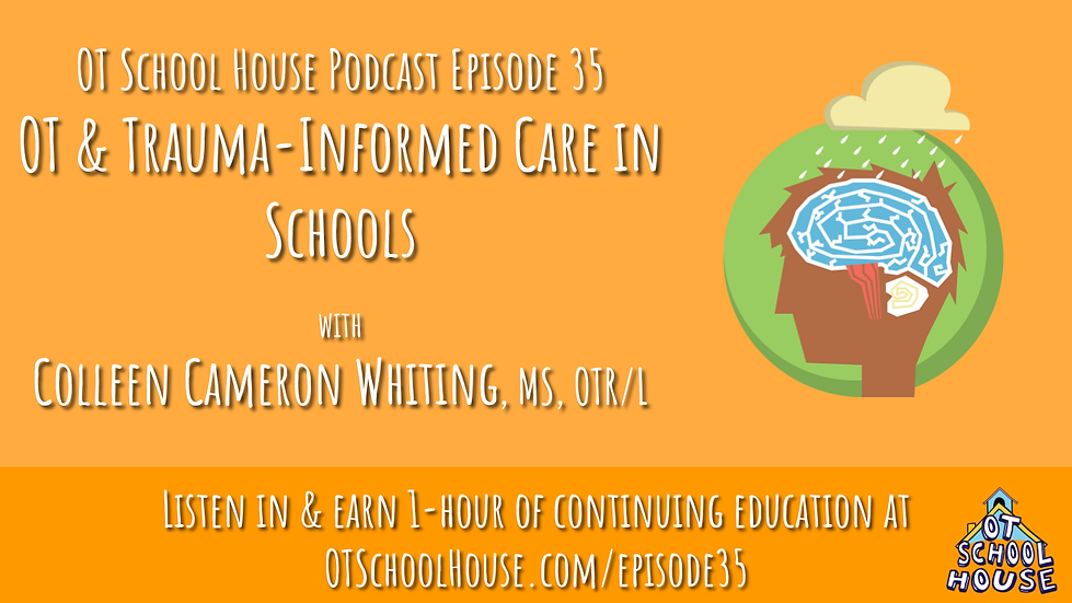 1 Contact Hour - Ep. 35: Occupational Therapy & Trauma-Informed Care in Schools