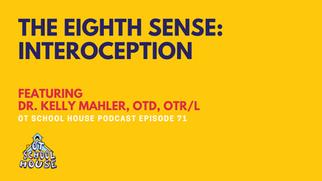 OTSH 71: The Eighth Sense - Interoception with Dr. Kelly Mahler, OTD, OTR/L