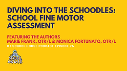 OTSH 76: Diving into the Schoodles: School Fine Motor Assessment with the Authors