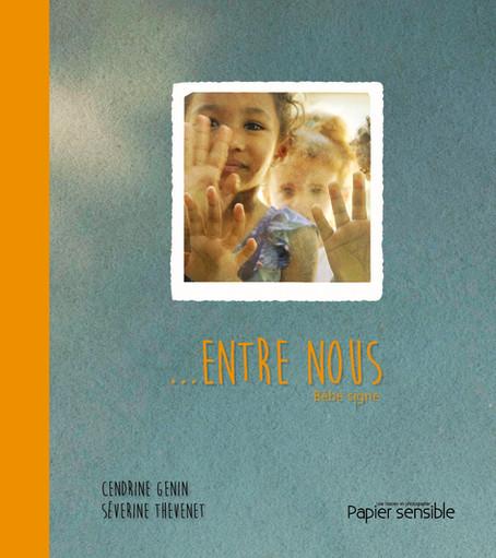 Entre nous, bébé signe - Cendrine Genin & Séverine Thevenet
