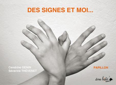 Des Signes et moi... - Cendrine Genin & Séverine Thevenet