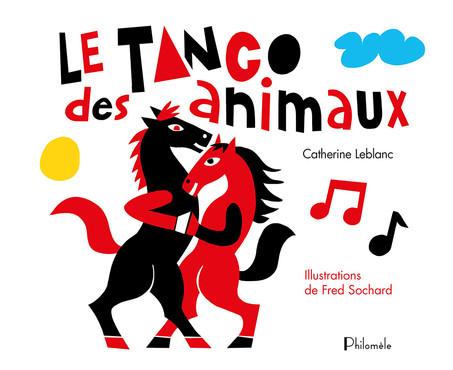 Le Tango des animaux - Catherine Leblanc & Fred Sochard