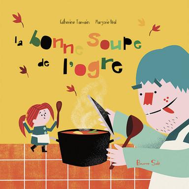 La Bonne soupe de l'ogre - Catherine Tamain & Marjorie Béal