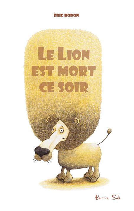 Le lion est mort ce soir - Éric Dodon