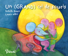 Un (Grand) cri de souris - Isabelle Bauer & Laura Nillni
