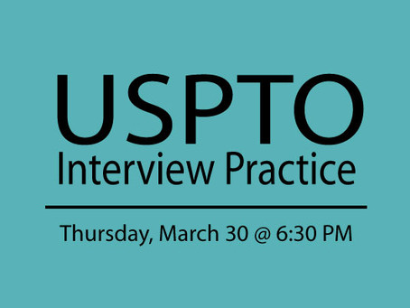 """2017 March Seminar on """"USPTO Interview Practice"""""""