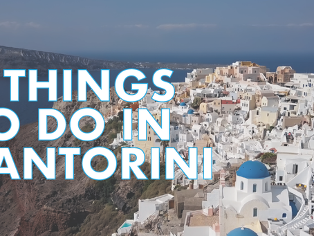 What to do in Santorini? VIDEO.