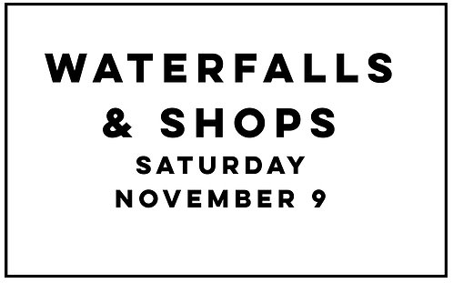 WATERFALLS & SHOPS TRIP - SATURDAY 11/9