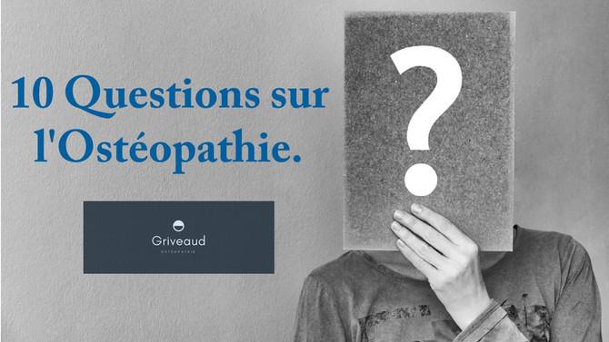 FAQ: 10 Questions sur l'Ostéopathie.