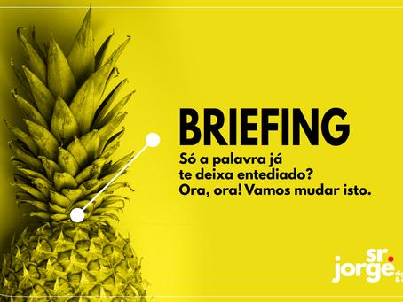 Briefing: precisa mesmo?