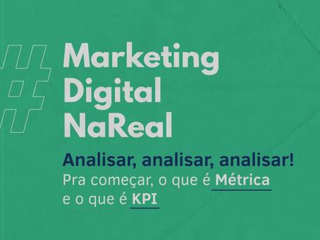 Marketing Digital Na Real #5 | Métrica, KPIs, reports: analisar, analisar, analisar!