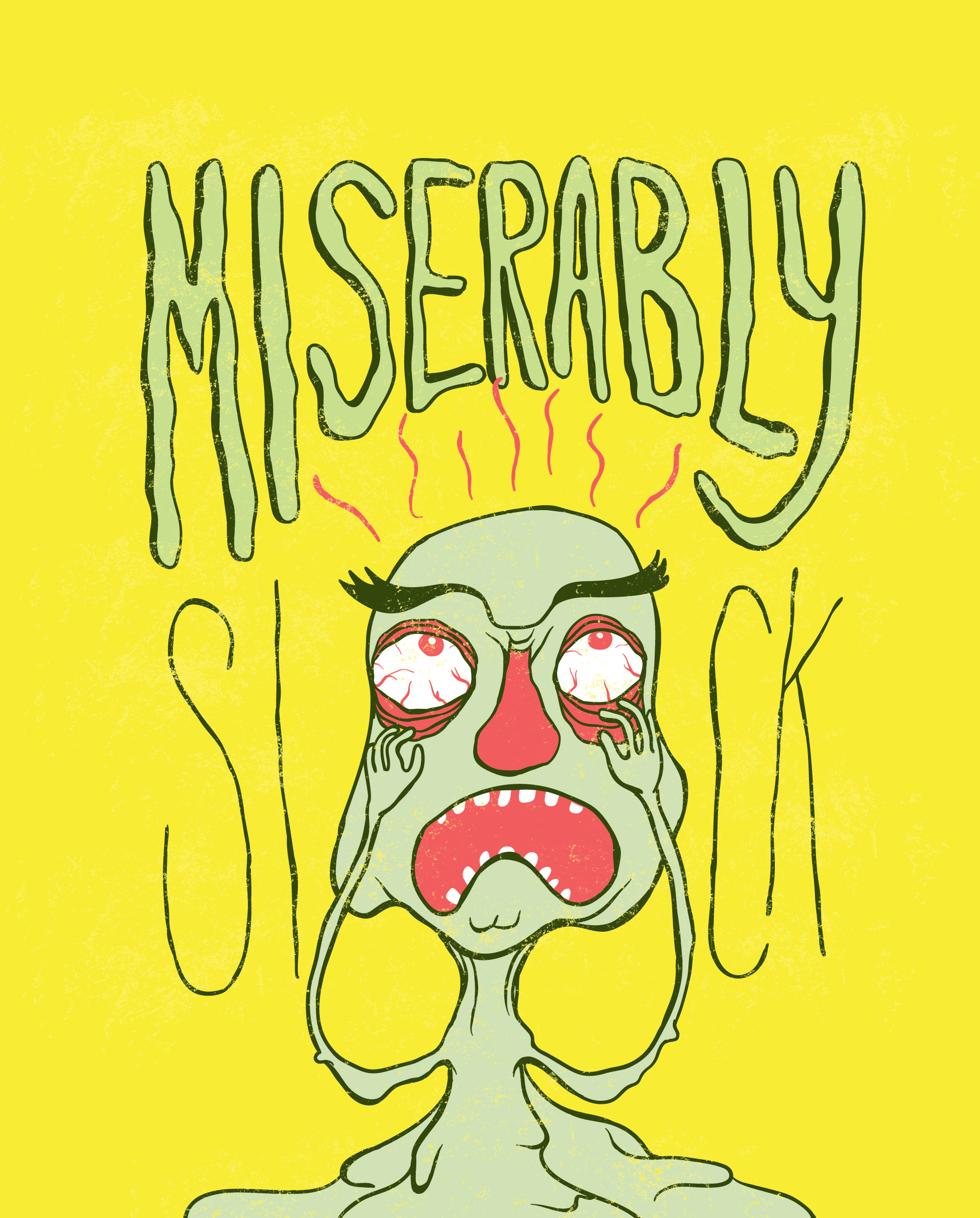 Miserably Sick