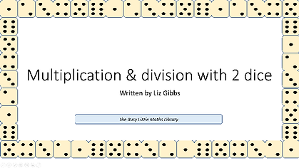 Multiplication and division with 2 dice.