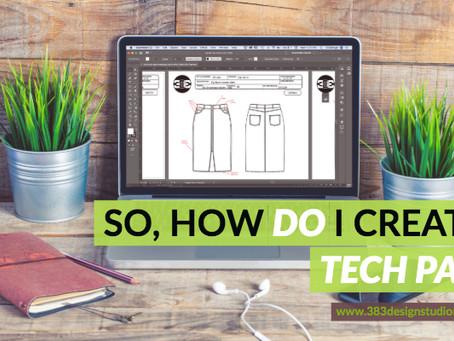 So, How DO I Create a Tech Pack?