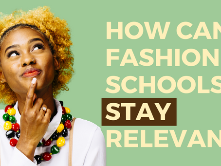 How Can Fashion Schools Stay Relevant?