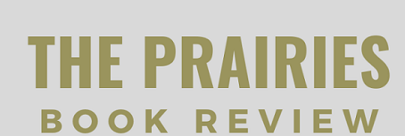 REVIEW: The Prairies Book Review