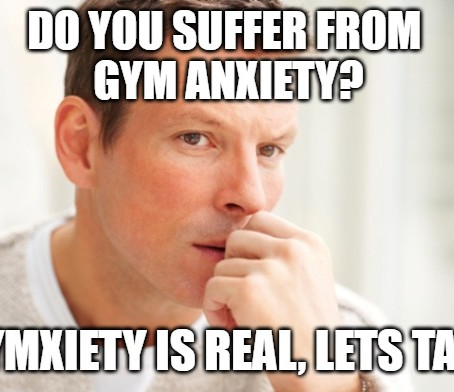 Gymxiety Is Real, Let's Talk About It