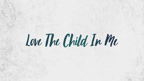 """LOVE THE CHILD IN ME"" LYRIC VIDEO RELEASED TODAY"