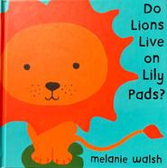 Do Lions Live on Lilypads?