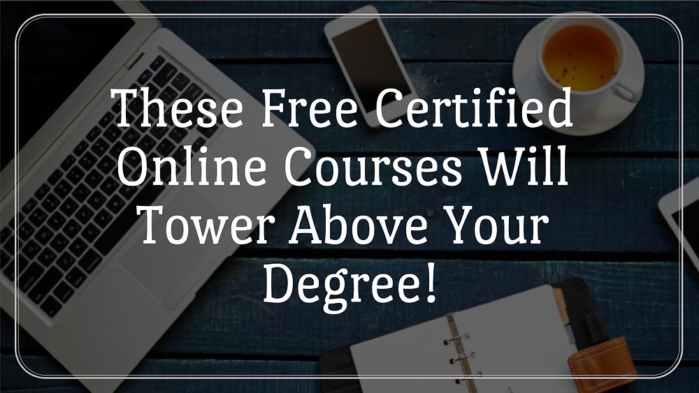 free-online-certified-courses-better-than-your-degree-career