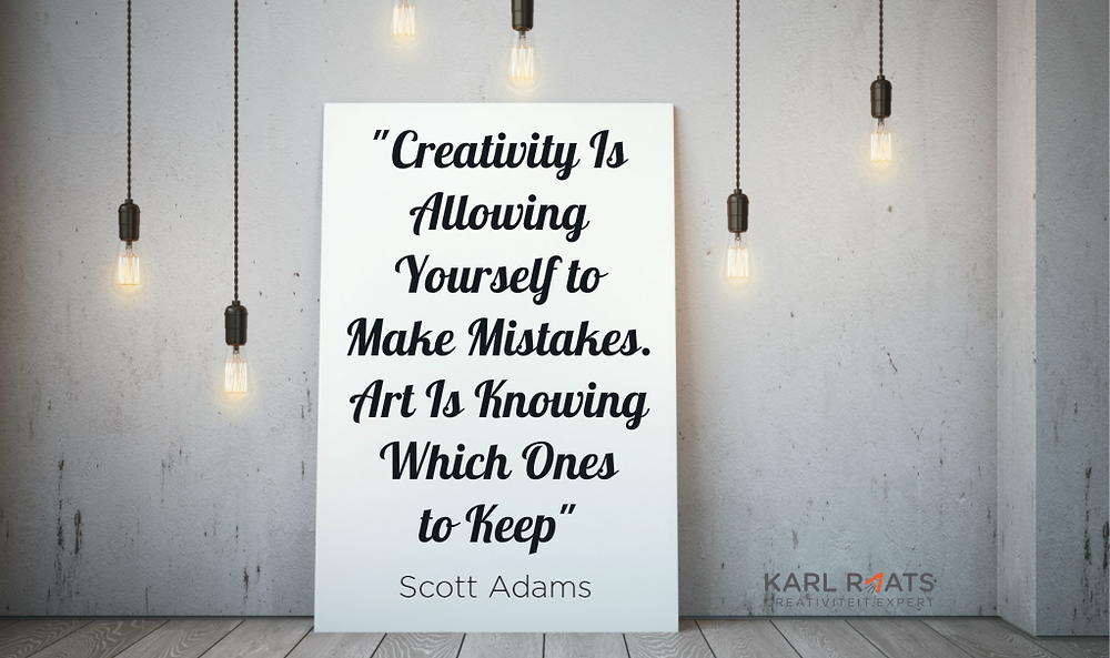 Creativity is allowing yourself to make mistakes. Art is knowing which ones to keep. - Scott Adam