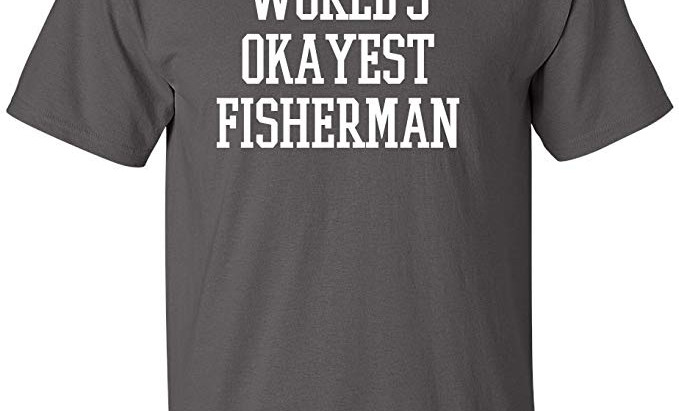 World's Okayest Fisherman Fishing Dad Graphic Novelty Sarcastic Funny T-Shirt
