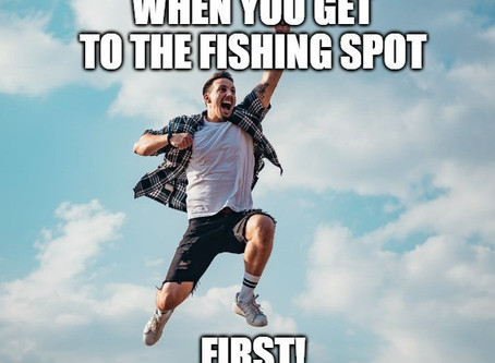 When You Get To the fishing Spot First